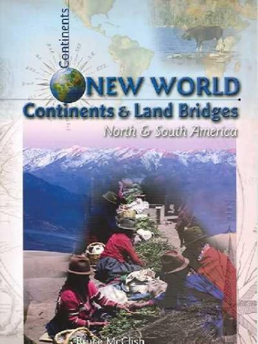 New World Continents and Land Bridges: North and South America: McClish, Bruce
