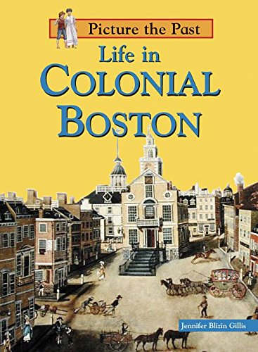9781403442840: Life in Colonial Boston (Picture the Past)