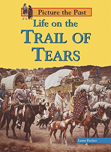 9781403442888: Life on the Trail of Tears (Picture the Past)