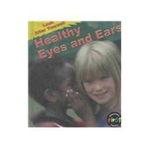 9781403444462: Healthy Eyes and Ears (Look After Yourself)