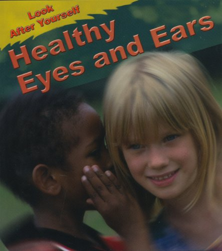 9781403444554: Healthy Eyes and Ears (Look After Yourself)
