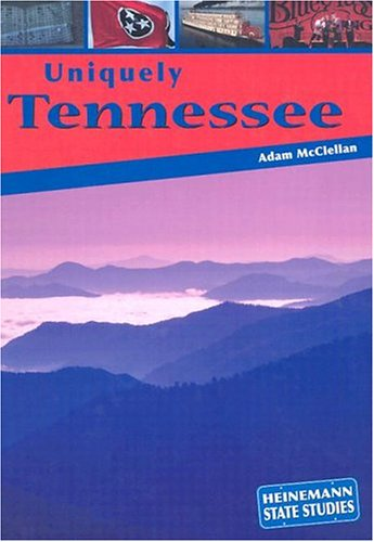 Uniquely Tennessee (State Studies): Adam McClellan
