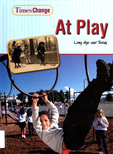 At Play: Long Ago and Today (Times: Brent, Lynnette