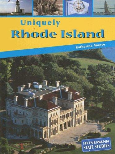 Uniquely Rhode Island (State Studies: Uniquely): Moose, Katherine