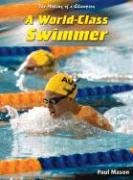9781403446718: A World-Class Swimmer (The Making of a Champion)