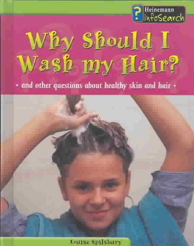 9781403446855: Why Should I Wash My Hair?: And Other Questions About Healthy Skin and Hair (Body Matters)