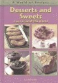 9781403446985: Desserts and Sweets: from around the world (A World of Recipes)