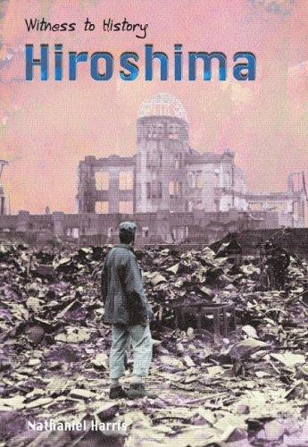 Hiroshima (Witness to History): Harris, Nathaniel; Harris, Nick