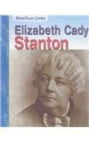 9781403449948: Elizabeth Cady Stanton (American Lives)