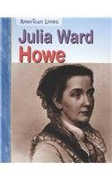 Julia Ward Howe (American Lives): Raum, Elizabeth