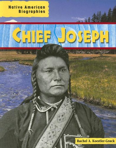 Chief Joseph (Native American Biographies) (1403450080) by Rachel A. Koestler-Grack