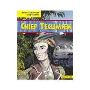 Chief Tecumseh (Native American Biographies): Anne M. Todd