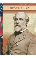 Robert E. Lee (American War Biographies): E.J. Carter