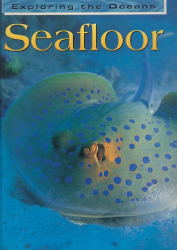 Seafloor (Exploring the Oceans): John Woodward