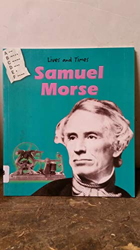 9781403453372: Samuel Morse (Lives and Times)