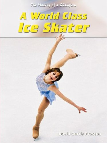 9781403453679: A World-Class Ice Skater (The Making of a Champion)