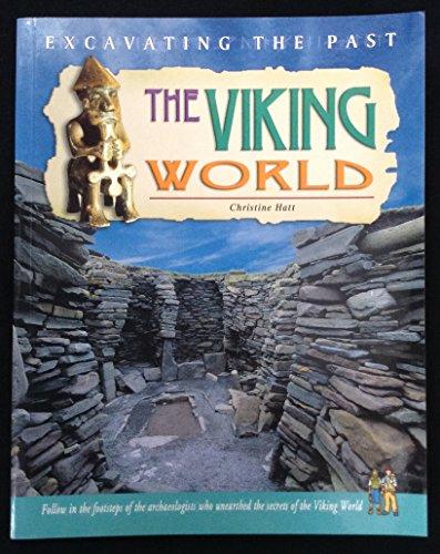 The Viking World (Excavating the Past): Christine Hatt