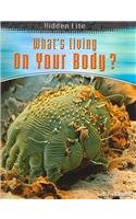 9781403454874: What's Living on Your Body? (Hidden Life)
