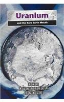 9781403455000: 2: Uranium and the Rare Earth Metals (The Periodic Table)