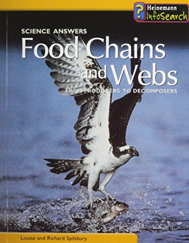 Food Chains and Webs: From Producers to Decomposers (Science Answers): Spilsbury, Louise, Spilsbury...
