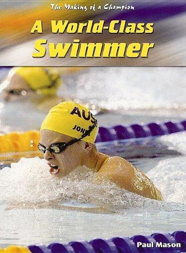 9781403455383: A World-Class Swimmer (Making of a Champion)