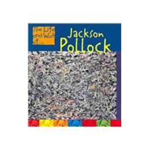 9781403455628: Jackson Pollock (The Life & Work Of. . .)