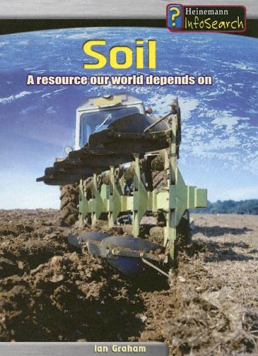 9781403456182: Soil: A Resource Our World Depends On (Managing Our Resources)