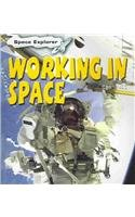 9781403456625: Working in Space (Space Explorer)