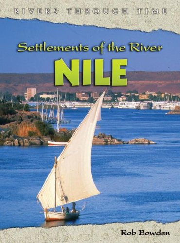 9781403457202: Settlements of the River Nile (Rivers Through Time)