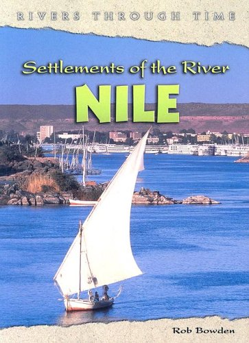 9781403457257: 1: Settlements of the River Nile (Rivers Through Time)
