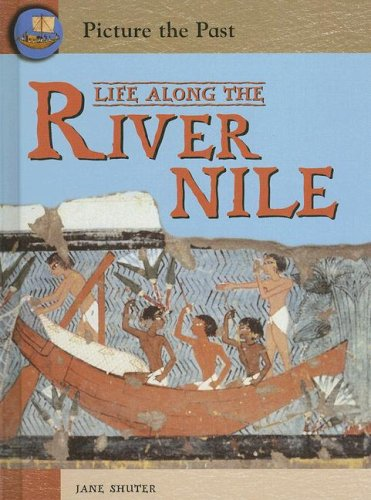 9781403458278: Life Along the River Nile (Picture the Past)