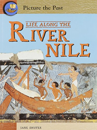 9781403458353: Life Along the River Nile (Picture the Past)
