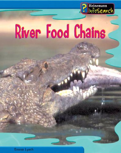 9781403458599: River Food Chains (Heinemann InfoSearch, Food Webs)