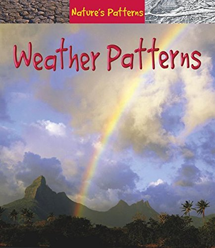 Weather Patterns (Nature's Patterns) (1403458871) by Monica Hughes