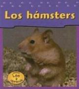 9781403460424: Los Hamsters = Hamsters (Las Mascotas De Mi Casa / Pets at My House)