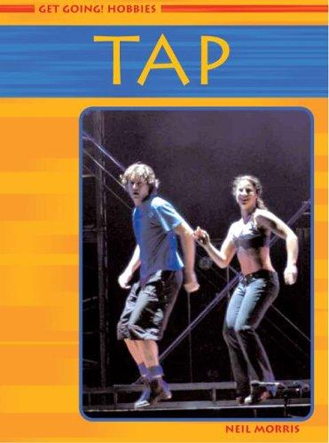 9781403461209: Tap Dancing (Get Going! Hobbies)
