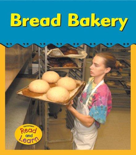 9781403461612: Bread Bakery (Field Trip!)