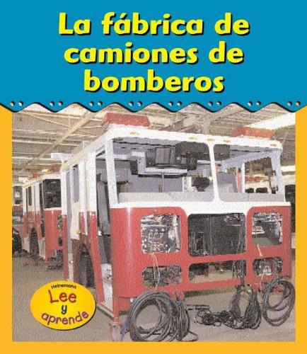9781403461780: La fábrica de camiones de bomberos (Excursiones!) (Spanish Edition)