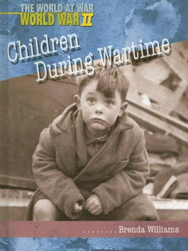 Children During Wartime (The World at War): Clarke, Brenda