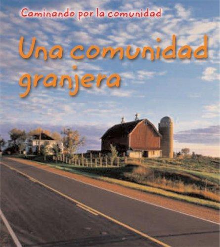 9781403462336: Una comunidad granjera (Caminando por la comunidad) (Spanish Edition)