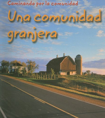 9781403462398: Una comunidad granjera (Caminando por la comunidad) (Spanish Edition)