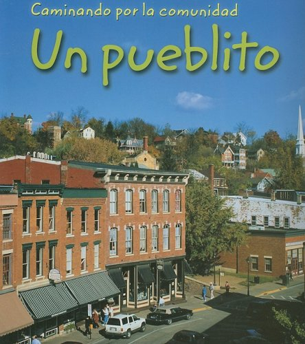 Un pueblito (Caminando por la comunidad) (Spanish Edition): Pancella, Peggy