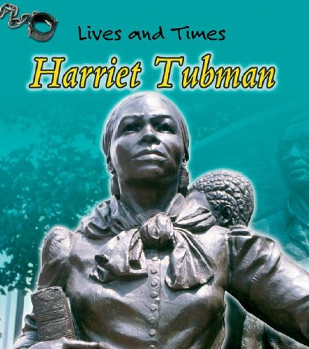 9781403463531: Harriet Tubman (Lives And Times)