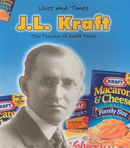 9781403463586: J. L. Kraft (Lives And Times)