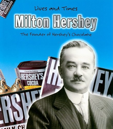 9781403463593: Milton Hershey (Lives And Times)