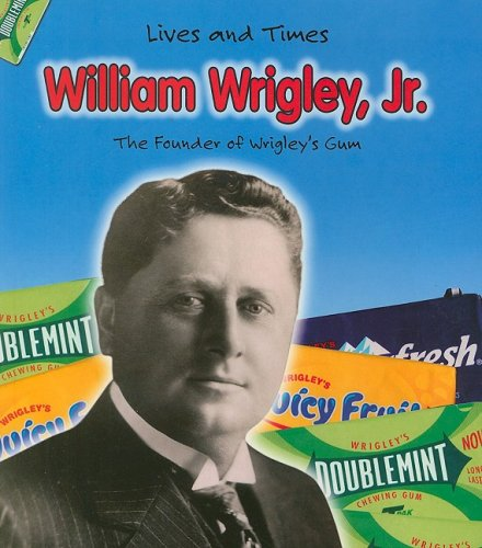 9781403463616: William Wrigley Jr. (Lives And Times)