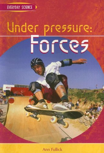 9781403464248: Under Pressure: Forces (Everyday Science)