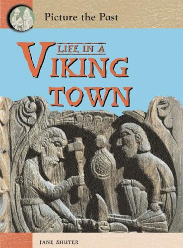 9781403464408: Life in a Viking Town (Picture the Past)
