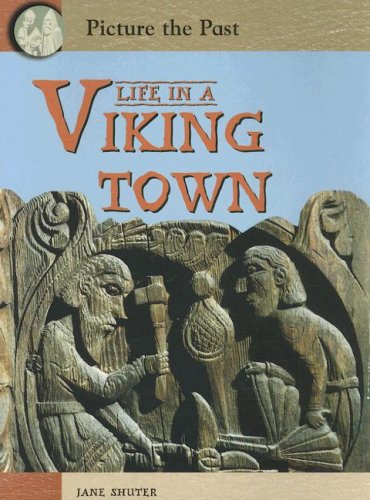 9781403464477: Life in a Viking Town (Picture the Past)