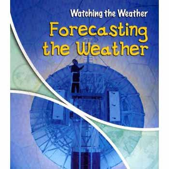 9781403465580: Forecasting The Weather: 2 (Watching the Weather)